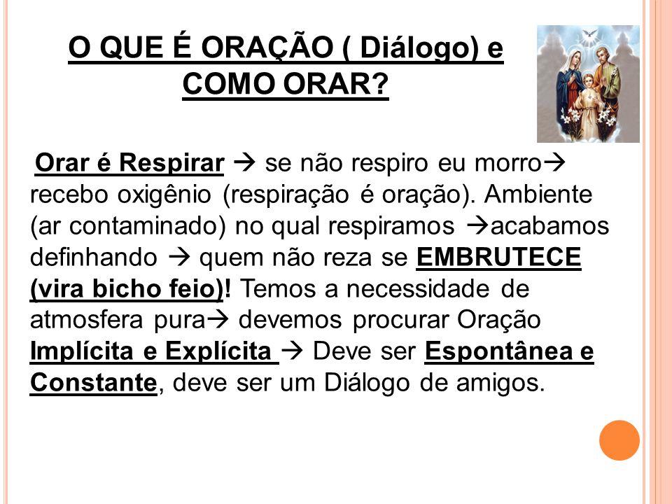 O QUE É ORAÇÃO ( Diálogo) e COMO ORAR