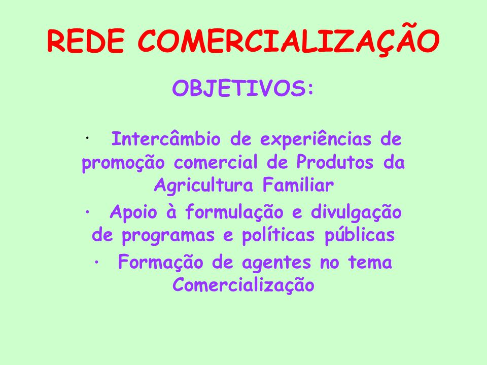 REDE COMERCIALIZAÇÃO OBJETIVOS:
