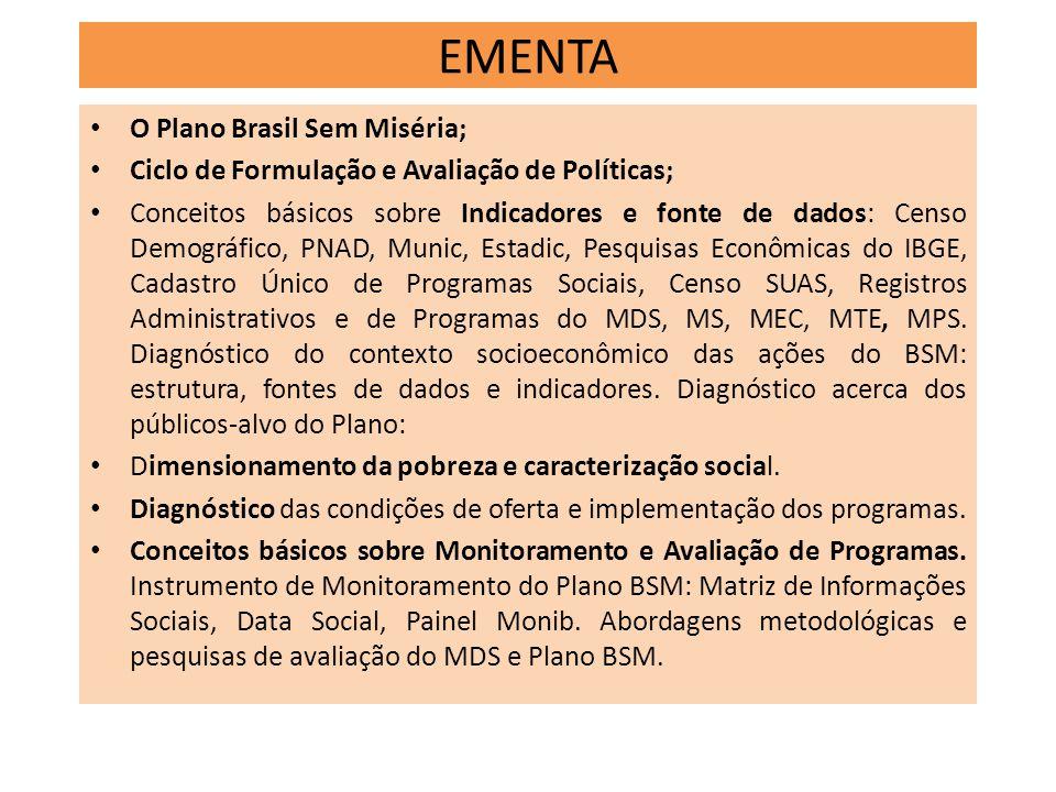 EMENTA O Plano Brasil Sem Miséria;