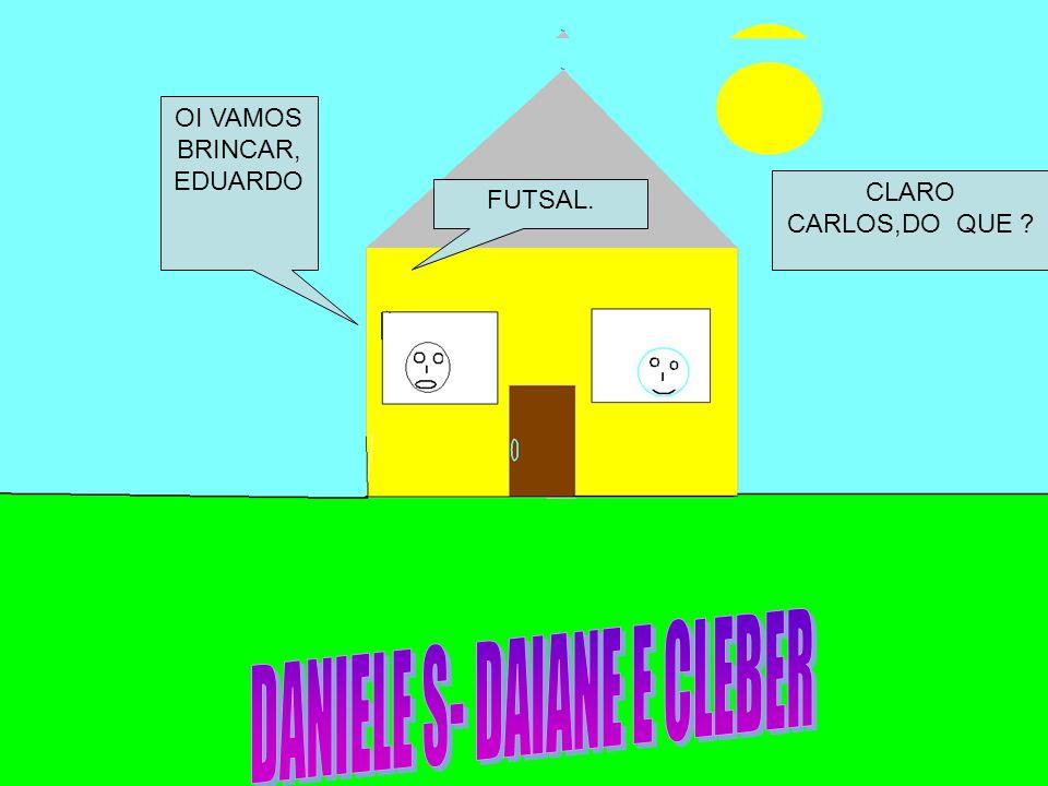 DANIELE S- DAIANE E CLEBER