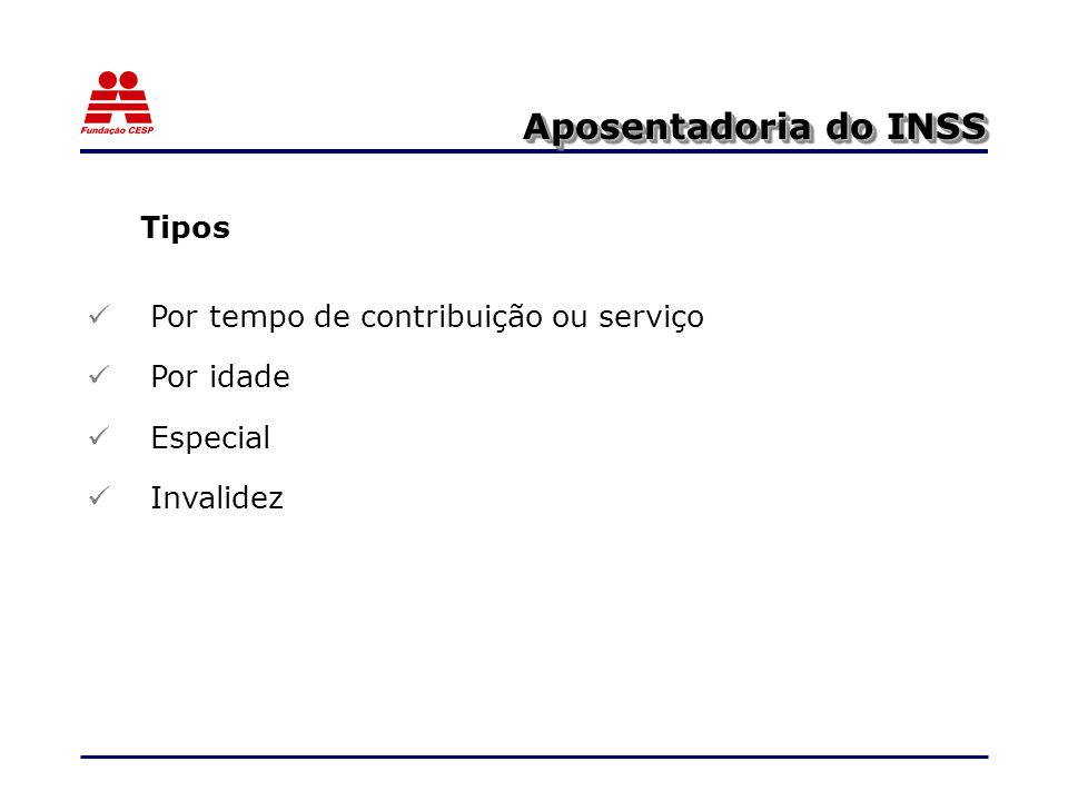 Aposentadoria do INSS Tipos Por tempo de contribuição ou serviço