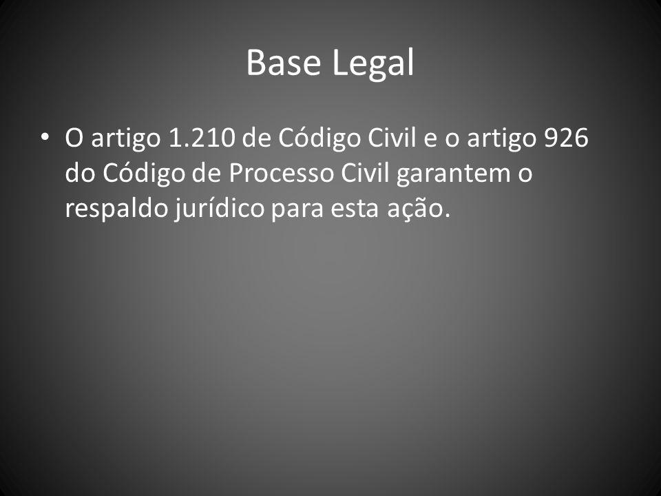 Base Legal O artigo 1.210 de Código Civil e o artigo 926 do Código de Processo Civil garantem o respaldo jurídico para esta ação.