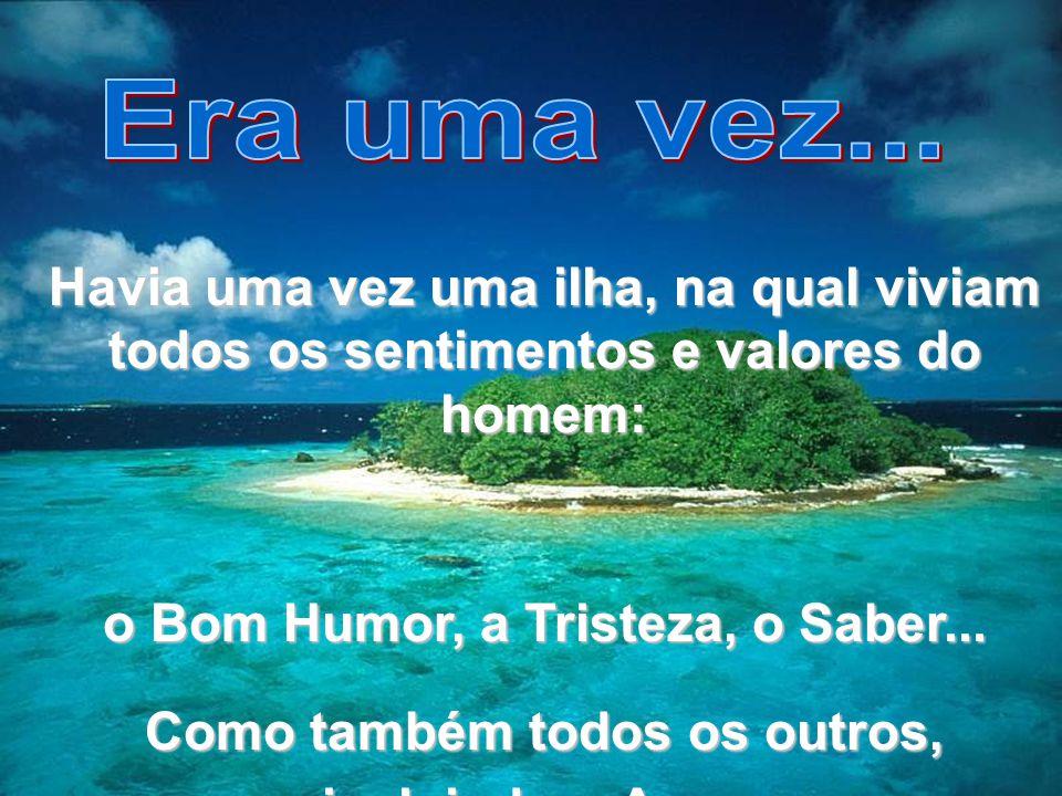 o Bom Humor, a Tristeza, o Saber...
