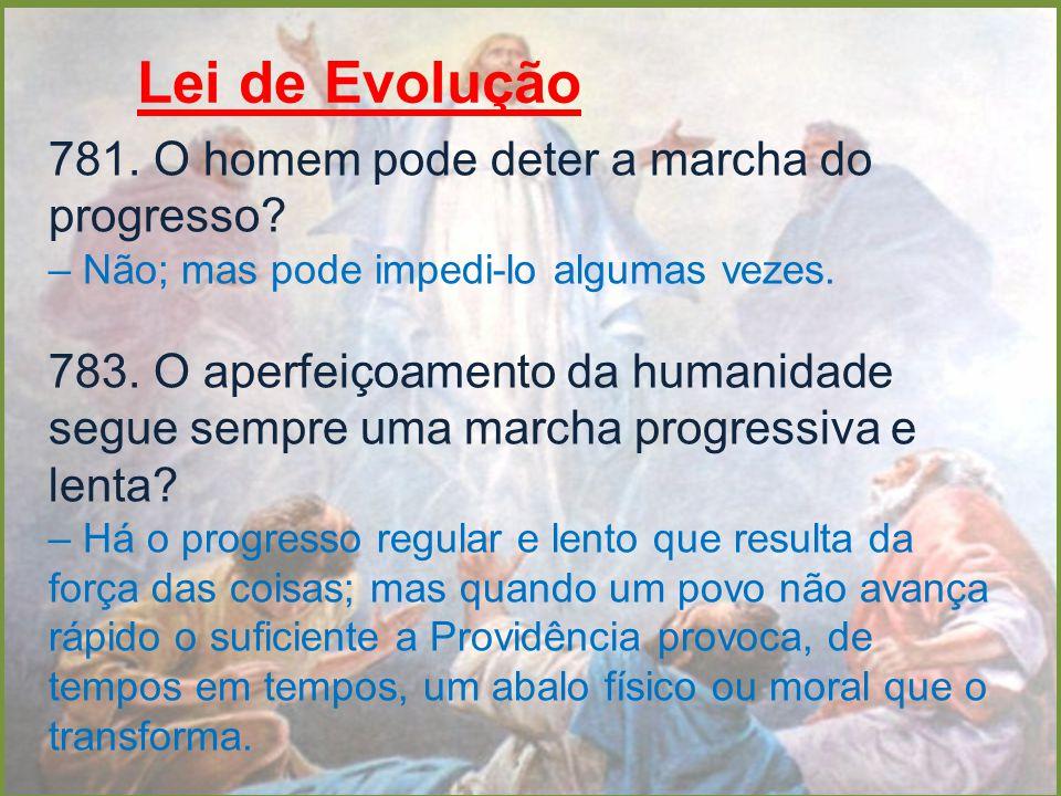 Lei de Evolução 781. O homem pode deter a marcha do progresso
