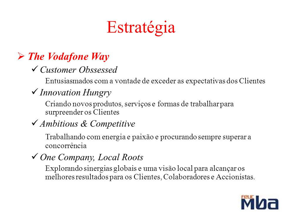 Estratégia The Vodafone Way Customer Obssessed Innovation Hungry