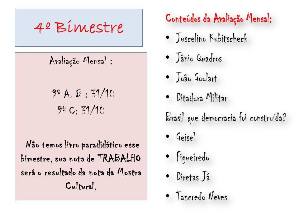 4º Bimestre Avaliação Mensal : 9º A. B : 31/10 9º C: 31/10