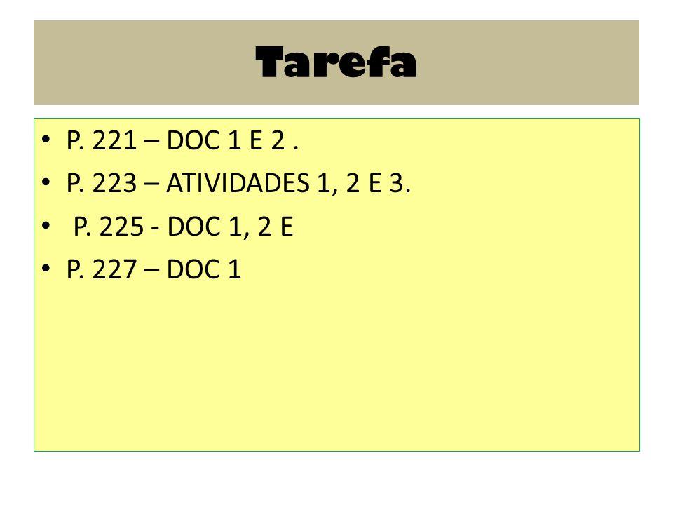 Tarefa P. 221 – DOC 1 E 2 . P. 223 – ATIVIDADES 1, 2 E 3.