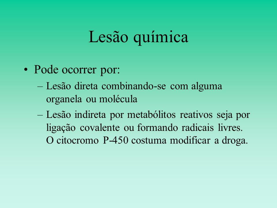 Lesão química Pode ocorrer por: