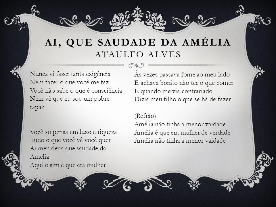 Ai, que saudade da Amélia Ataulfo Alves