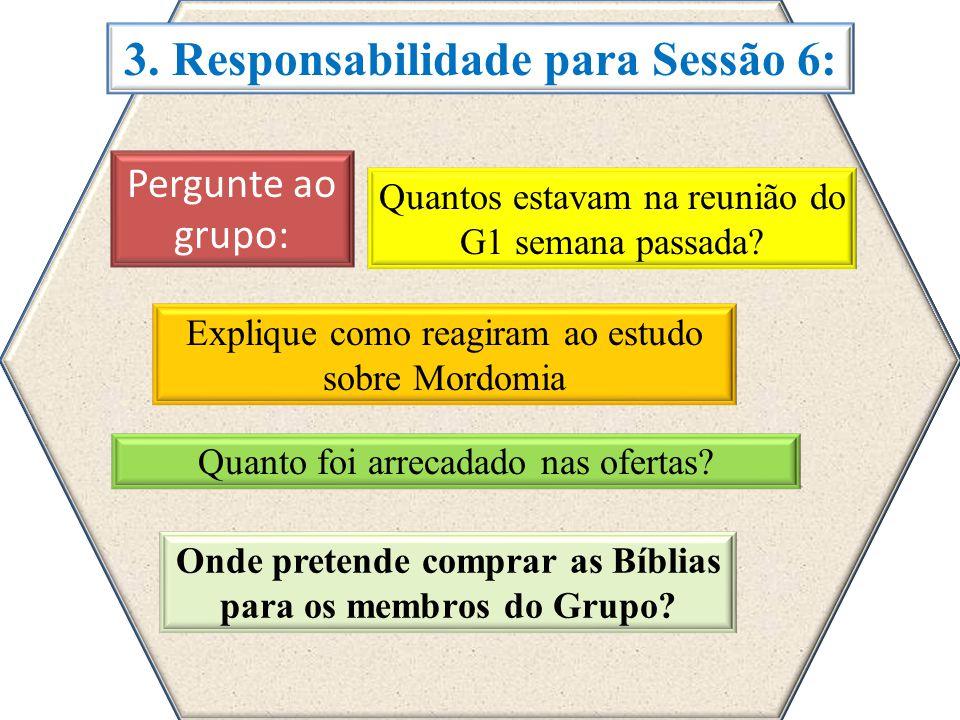 3. Responsabilidade para Sessão 6:
