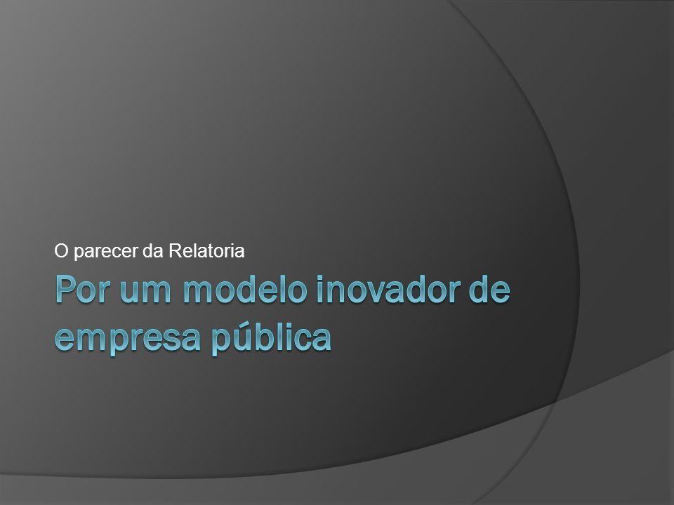 Por um modelo inovador de empresa pública