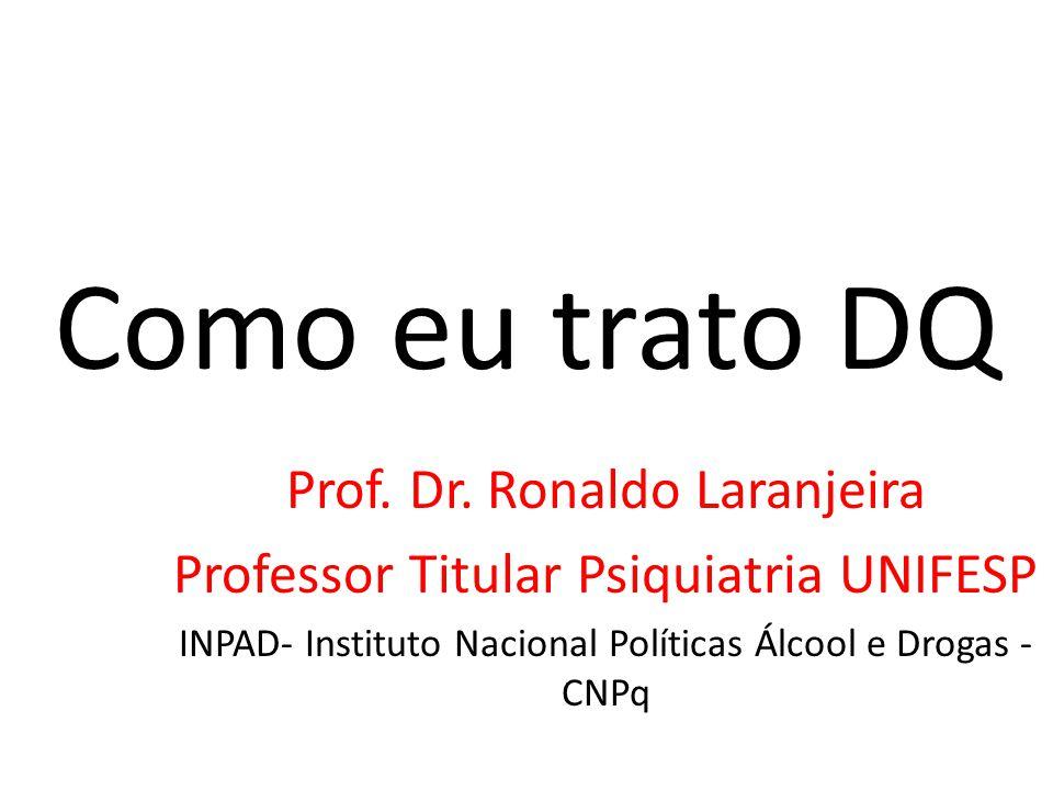 Como eu trato DQ Prof. Dr. Ronaldo Laranjeira