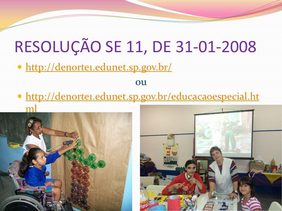 RESOLUÇÃO SE 11, DE 31-01-2008 http://denorte1.edunet.sp.gov.br/ ou
