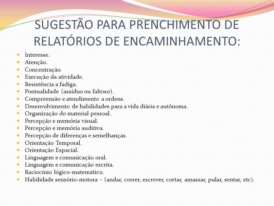 SUGESTÃO PARA PRENCHIMENTO DE RELATÓRIOS DE ENCAMINHAMENTO: