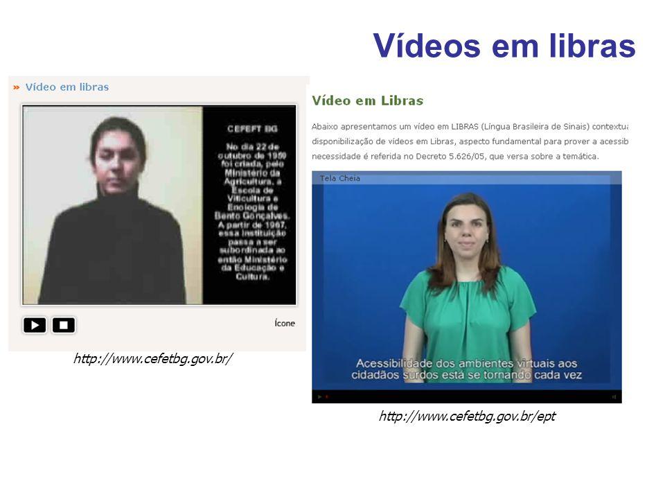 Vídeos em libras http://www.cefetbg.gov.br/