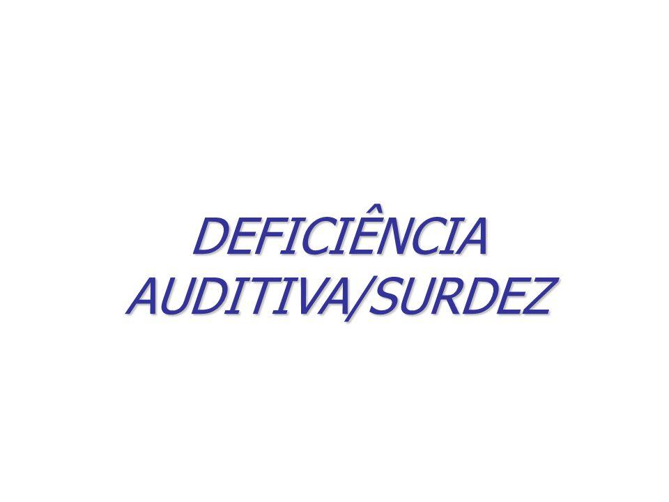 DEFICIÊNCIA AUDITIVA/SURDEZ