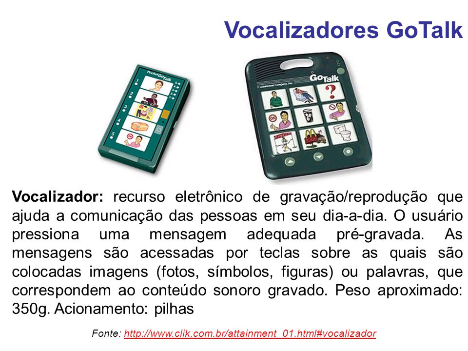 Fonte: http://www.clik.com.br/attainment_01.html#vocalizador