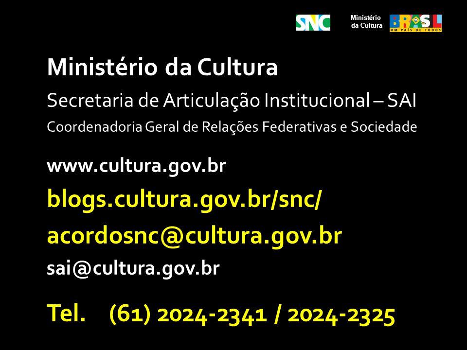blogs.cultura.gov.br/snc/ acordosnc@cultura.gov.br