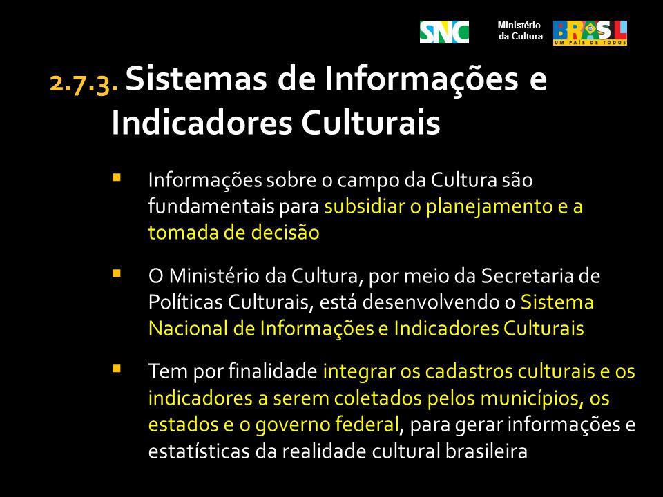 2.7.3. Sistemas de Informações e Indicadores Culturais