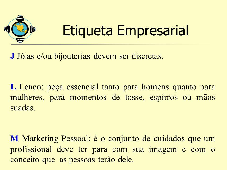 Etiqueta Empresarial J Jóias e/ou bijouterias devem ser discretas.