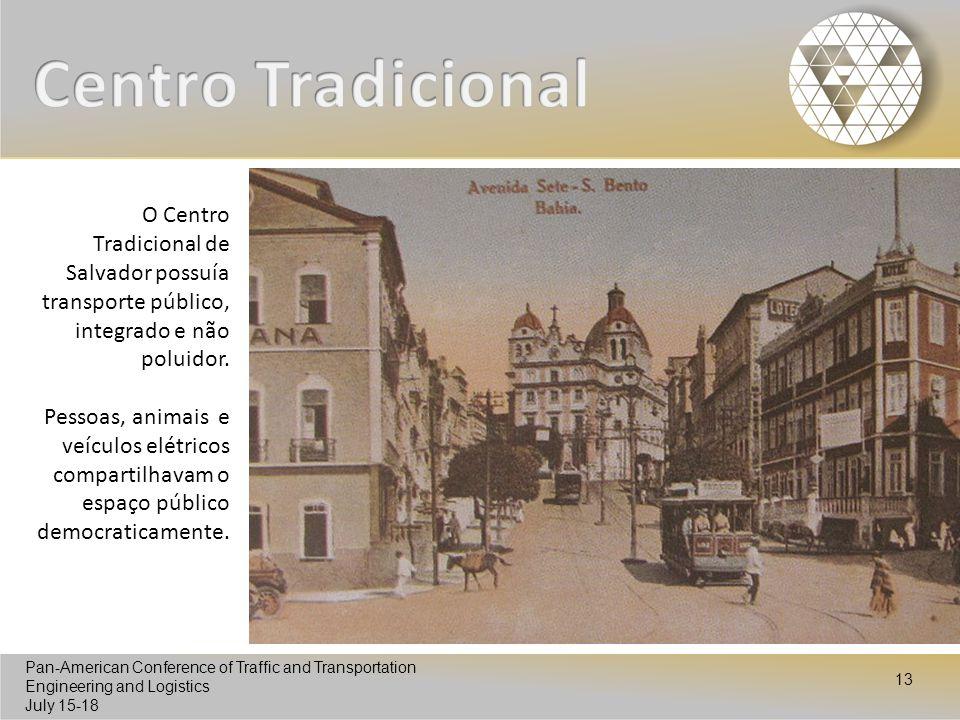 Centro Tradicional O Centro Tradicional de Salvador possuía transporte público, integrado e não poluidor.