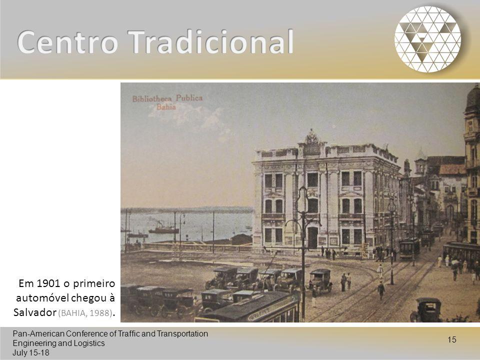 Centro Tradicional Em 1901 o primeiro automóvel chegou à Salvador (BAHIA, 1988).