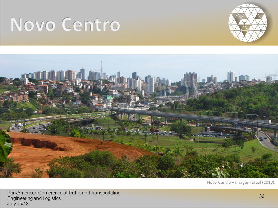 Novo Centro Novo Centro – imagem atual (2010).