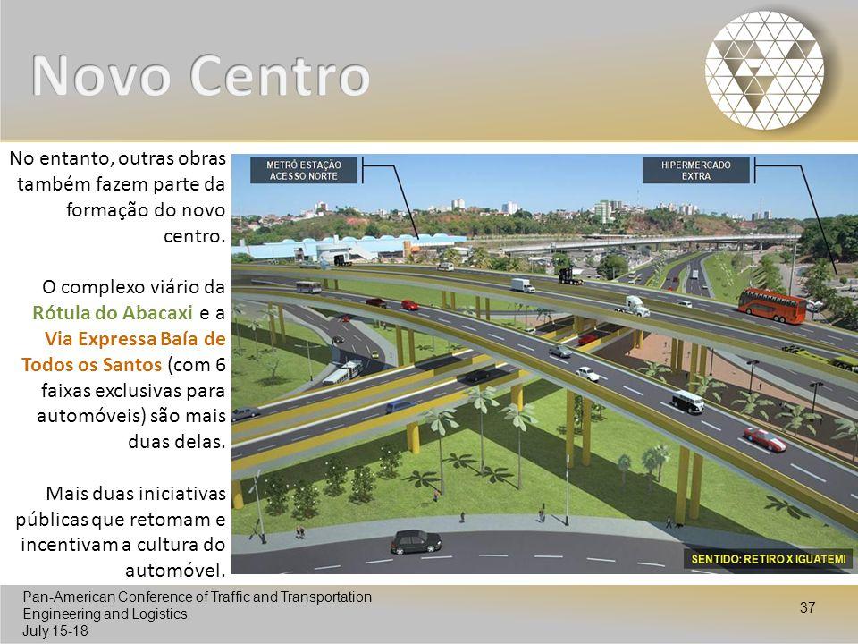 Novo Centro No entanto, outras obras também fazem parte da formação do novo centro.