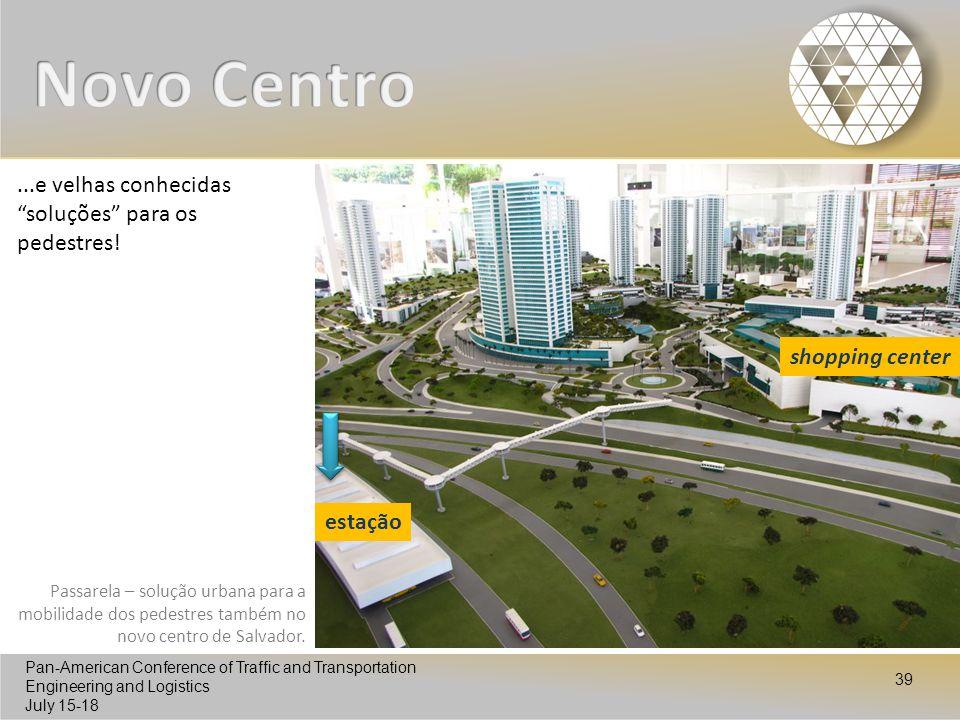 Novo Centro ...e velhas conhecidas soluções para os pedestres!
