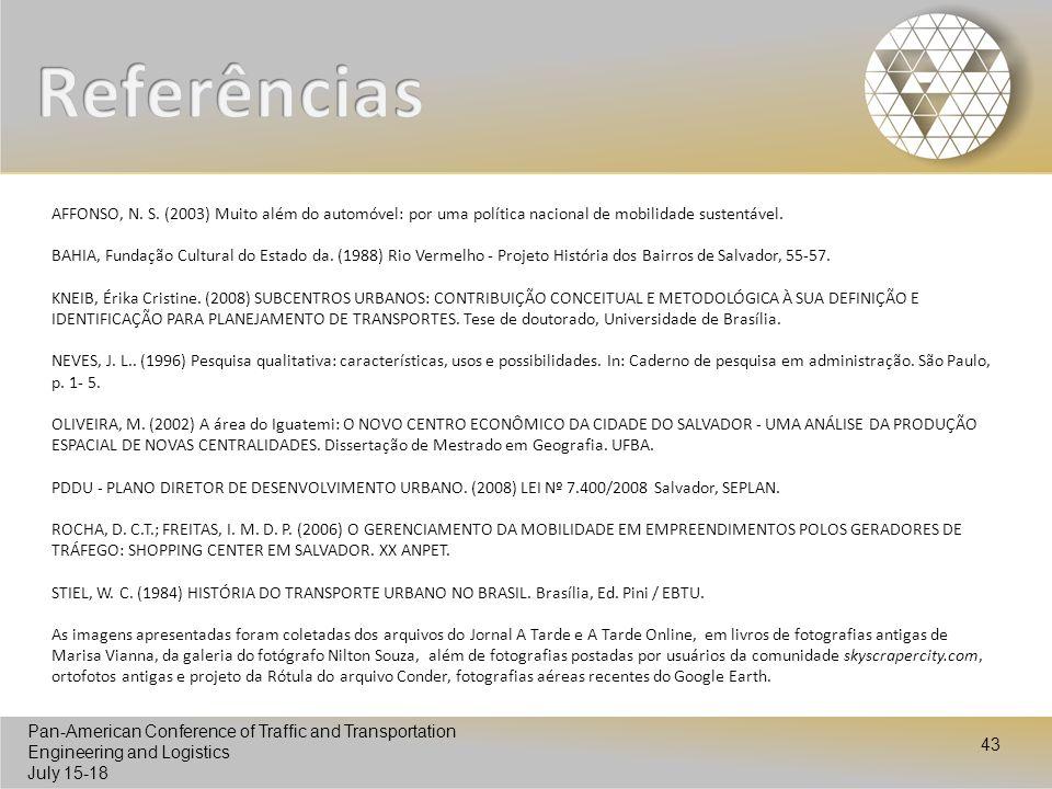 Referências AFFONSO, N. S. (2003) Muito além do automóvel: por uma política nacional de mobilidade sustentável.