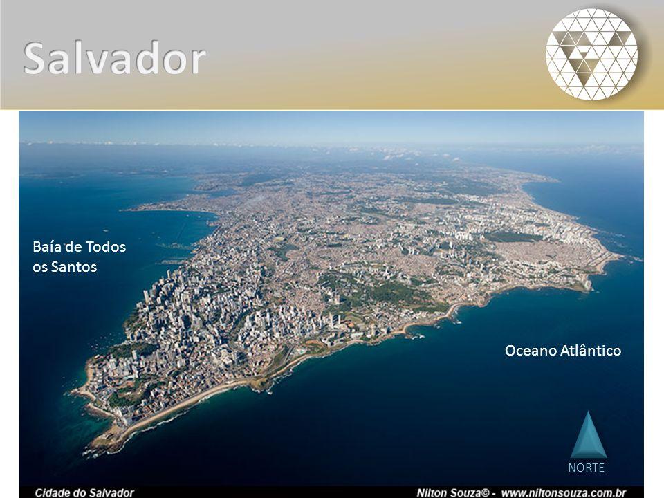 Salvador Baía de Todos os Santos Oceano Atlântico NORTE