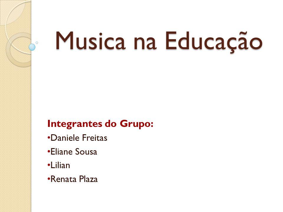 Integrantes do Grupo: Daniele Freitas Eliane Sousa Lilian Renata Plaza