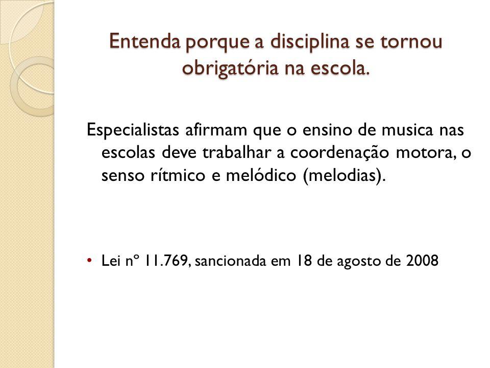 Entenda porque a disciplina se tornou obrigatória na escola.