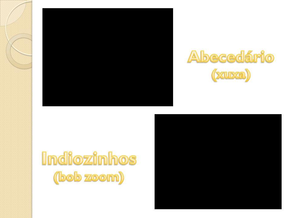 Abecedário (xuxa) Indiozinhos (bob zoom)