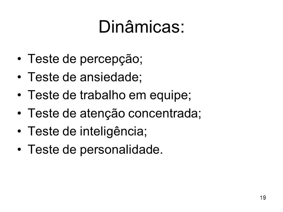 Dinâmicas: Teste de percepção; Teste de ansiedade;