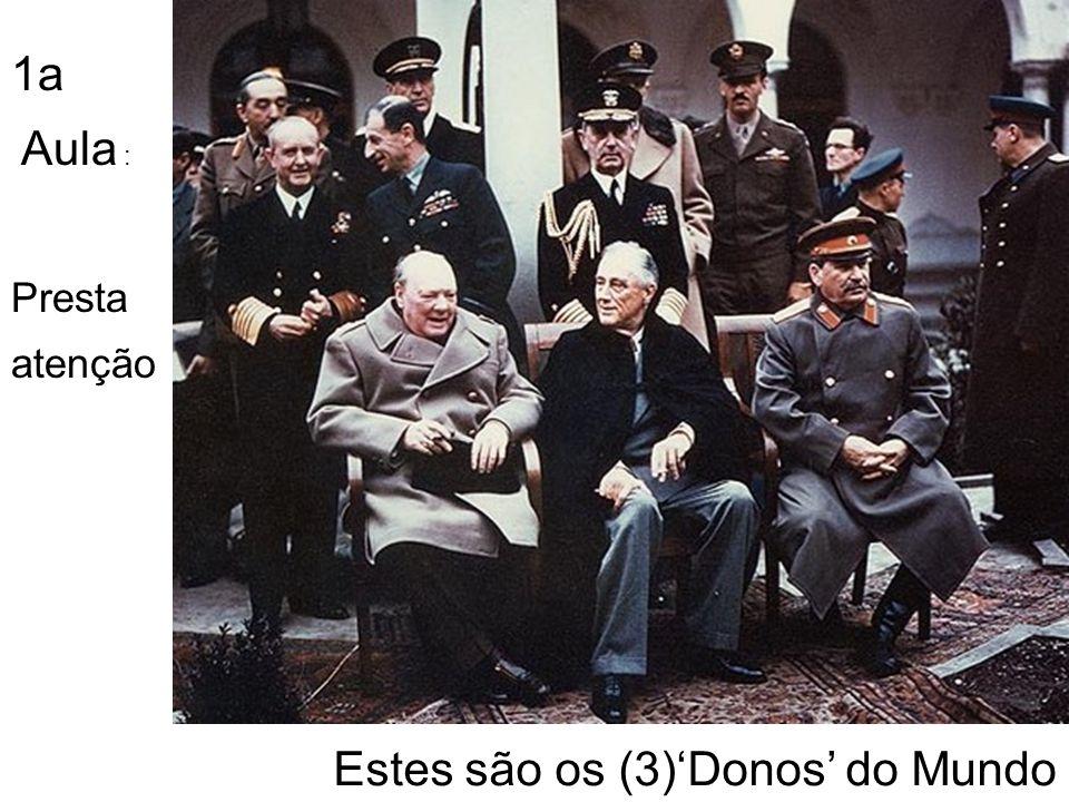 Estes são os (3)'Donos' do Mundo