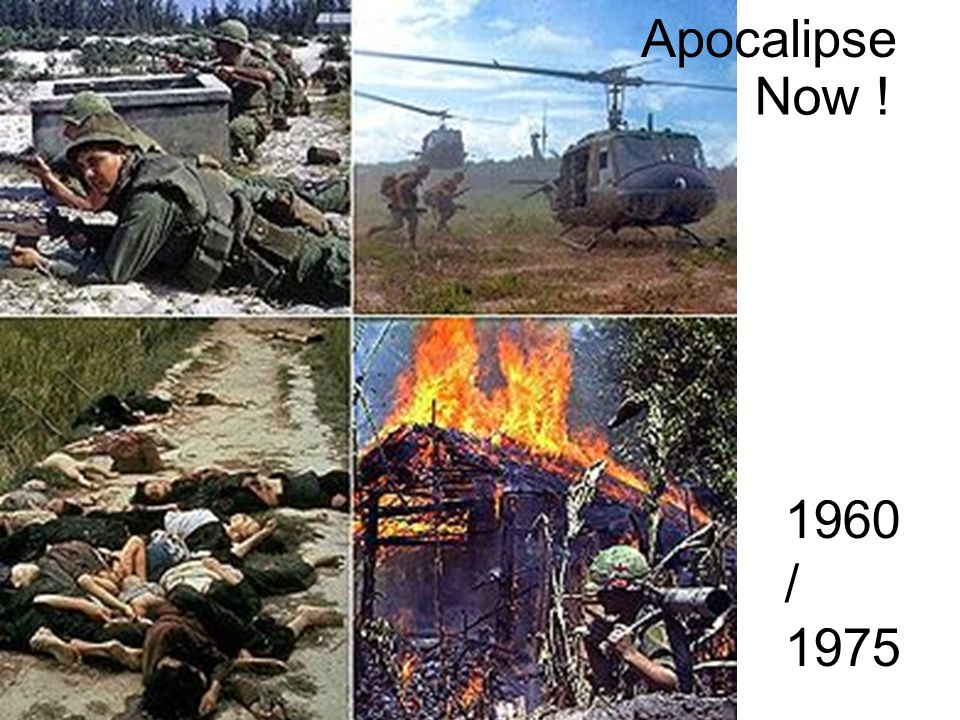 Apocalipse Now ! 1960/ 1975