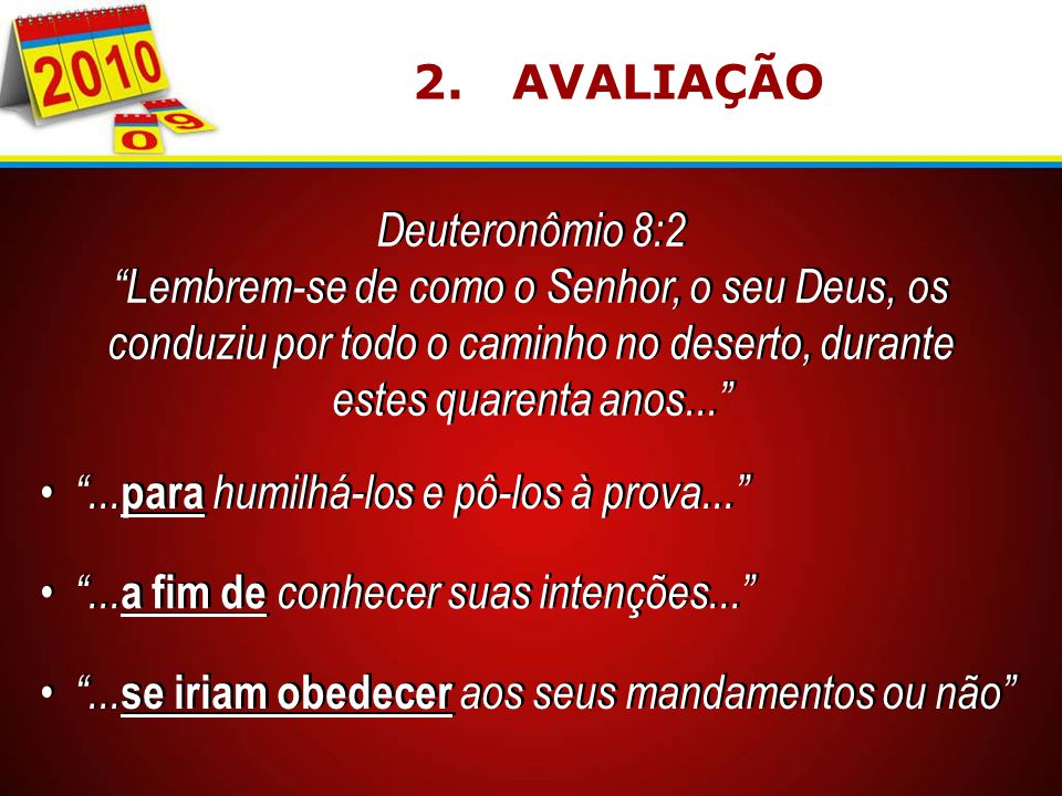2. AVALIAÇÃO Deuteronômio 8:2.