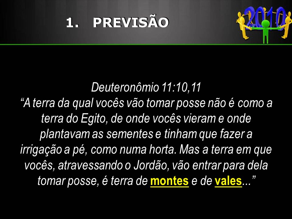 1. PREVISÃO Deuteronômio 11:10,11.