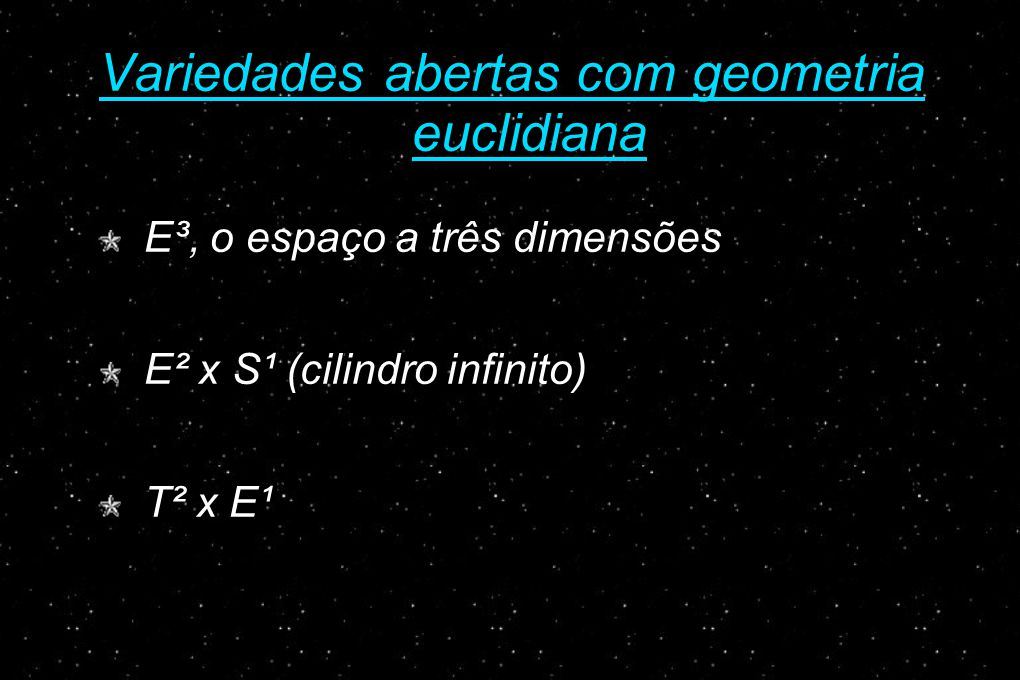 Variedades abertas com geometria euclidiana