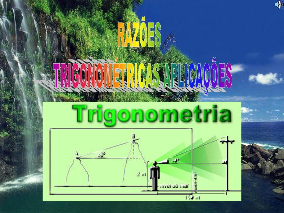 TRIGONOMÉTRICAS APLICAÇÕES