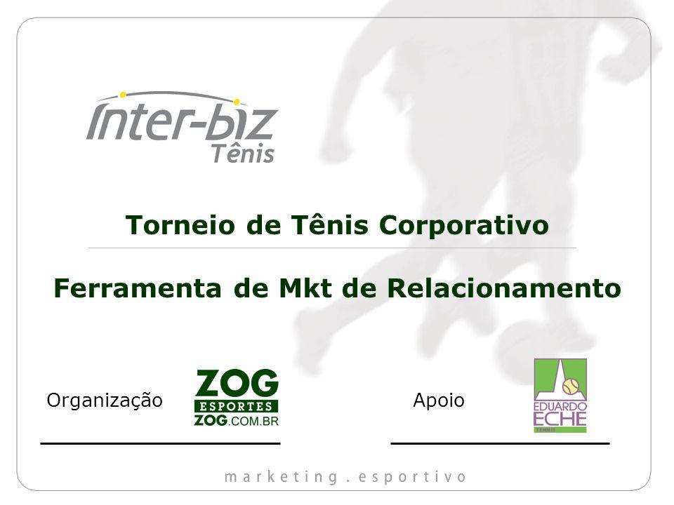 Torneio de Tênis Corporativo Ferramenta de Mkt de Relacionamento