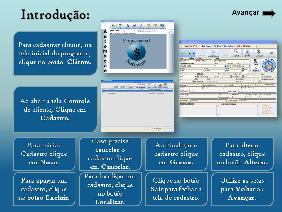 Introdução: Avançar. Para cadastrar cliente, na tela inicial do programa, clique no botão Cliente.