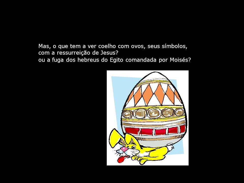 Mas, o que tem a ver coelho com ovos, seus símbolos,