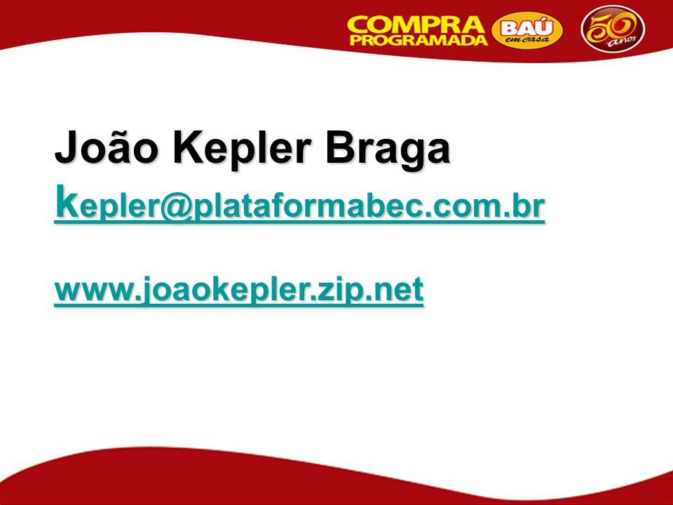 João Kepler Braga kepler@plataformabec.com.br www.joaokepler.zip.net