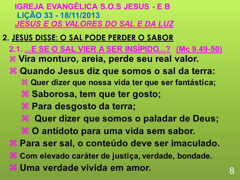 2. JESUS DISSE: O SAL PODE PERDER O SABOR