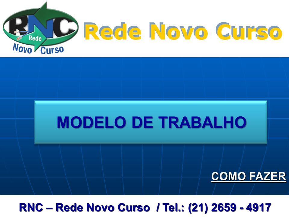 Rede Novo Curso MODELO DE TRABALHO COMO FAZER
