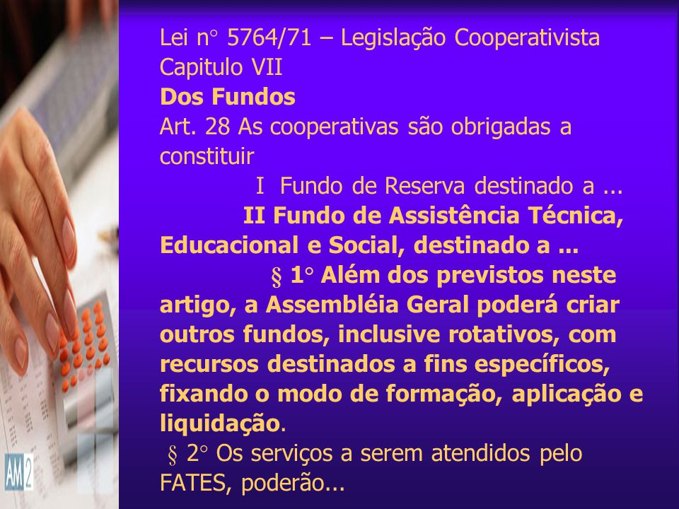 Lei n° 5764/71 – Legislação Cooperativista Capitulo VII Dos Fundos Art