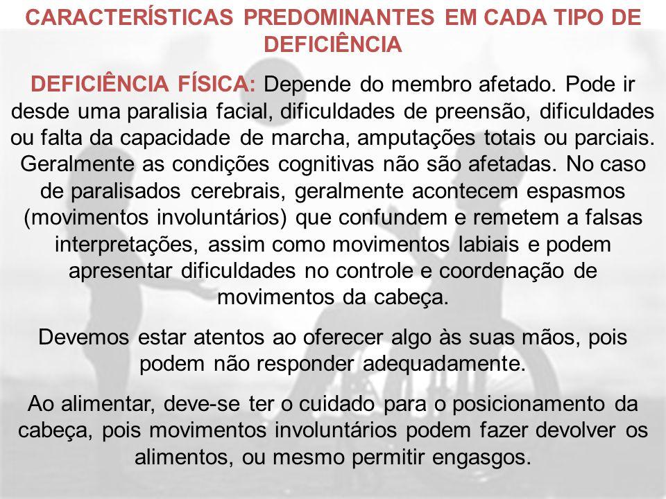 CARACTERÍSTICAS PREDOMINANTES EM CADA TIPO DE DEFICIÊNCIA