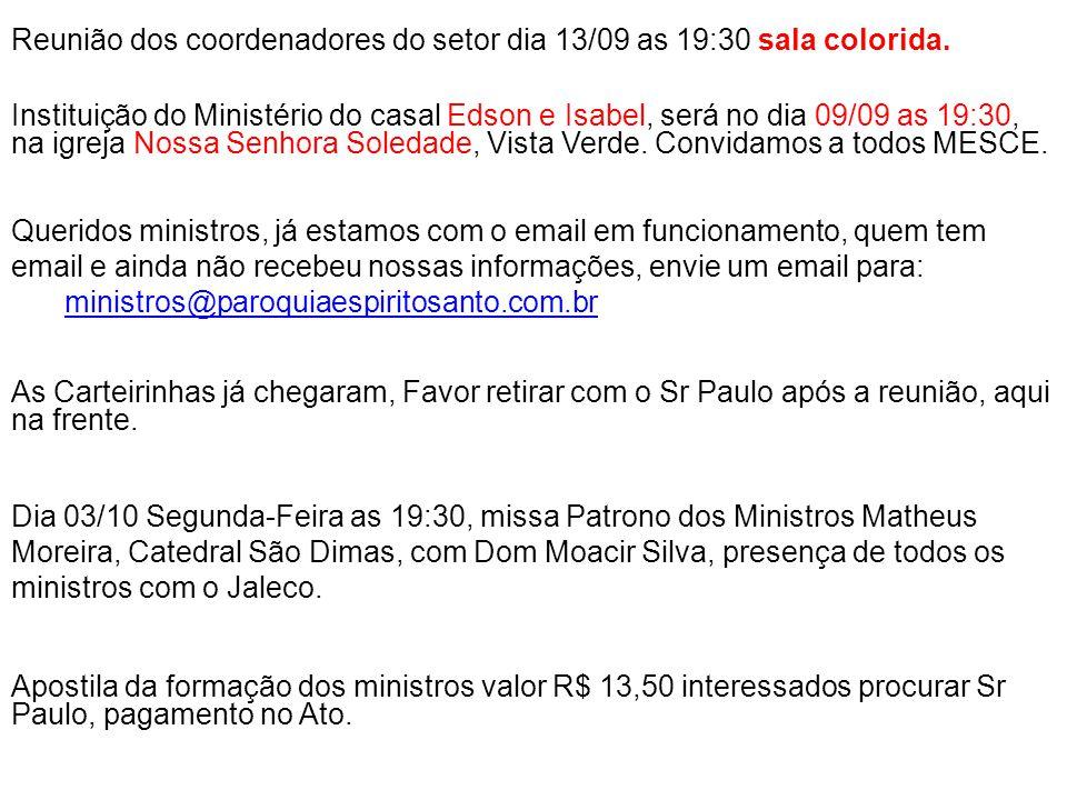 Reunião dos coordenadores do setor dia 13/09 as 19:30 sala colorida.